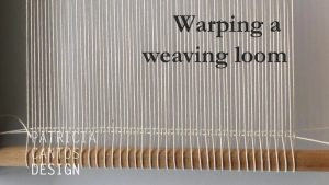 Weaving Lesson – Warp A Loom