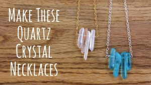 Jewelry Making Tutorial – Make a Quartz Crystal Necklace